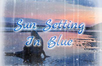 Sinful Sunday - Sun Setting In Blue