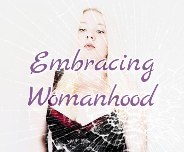 Sinful Sunday – Embracing Womanhood