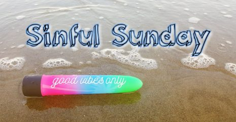 Sinful Sunday – Good Vibes Only