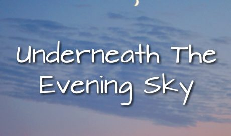 Feature photo. Image of the sky, including moon, with the words 'underneath the evening sky' written over it.