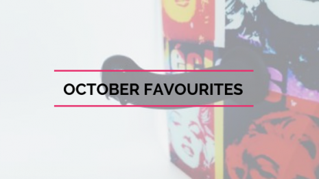 October Favourites – Spiders, Sweets & Speeches