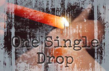 Sinful Sunday One Single Drop