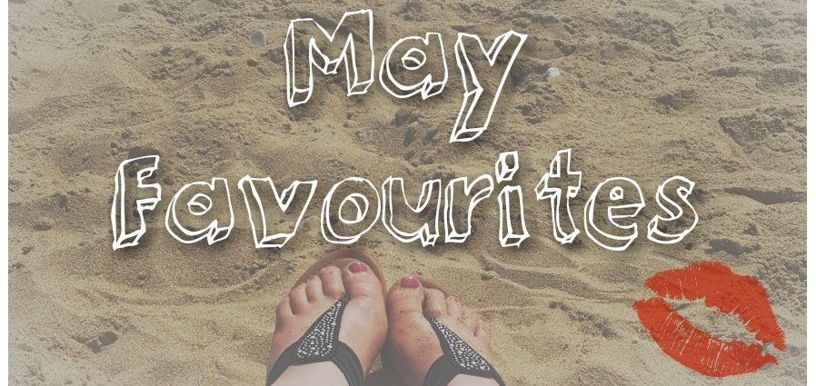 Feature photo for May Favourites - Bargains, Bondage & Baking. Faded image of beach with feet in centre bottom of photo. Written over it is May Favourites with a red lips clip art added to the bottom right.
