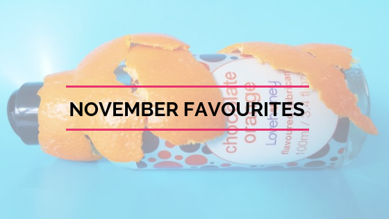November Favourites - Curvy Cocks & Chocolate Lube